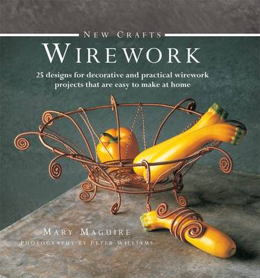New Crafts Wirework 25 Designs For Decorative And Prcatical