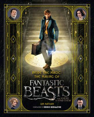 Inside the Magic: The Making of Fantastic Beasts and Where t (BOK)