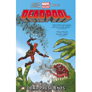 Deadpool: Volume 1: Dead Presidents (Marvel Now) (BOK)