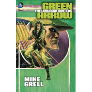 Green Arrow: Longbow Hunters TP New Ed (BOK)