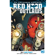 Red Hood And The Outlaws Vol. 1 Dark Trinity (Rebirth) (BOK)
