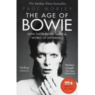 The Age of Bowie : How David Bowie Made a World of Difference (BOK)