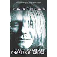 Heavier than heaven: A biography of Kurt Cobain (BOK)