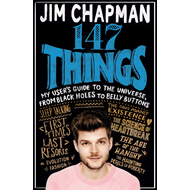 147 Things: My user's guide to the universe, from black holes to belly buttons (BOK)