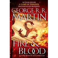 Fire & blood: 300 Years Before A Game of Thrones (A Targaryen History) (BOK)