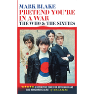 Pretend You're In A War : The Who and the Sixties (BOK)