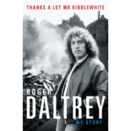 Produktbilde for Roger Daltrey: Thanks a lot Mr Kibblewhite, The Sunday Times (BOK)