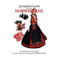 The Xenophobe's Guide to the Norwegians (BOK)