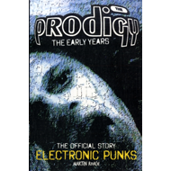 Prodigy - Electronic Punks : The Early Years 1988-1994 (BOK)