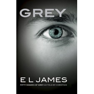 Grey : Fifty Shades of Grey as Told by Christian (BOK)