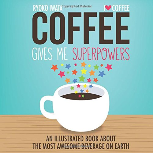 Coffee Gives Me Superpowers (BOK)