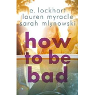 How to Be Bad (BOK)