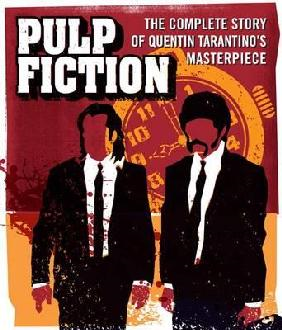 Pulp Fiction: The Complete Story of Quentin Tarantino's Masterpiece (BOK)