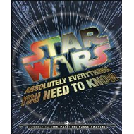 Star Wars Absolutely Everything You Need To Know (BOK)