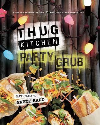 Thug Kitchen Party Grub (BOK)