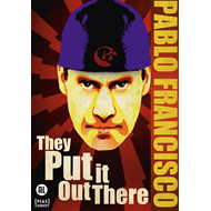 Pablo Francisco - They Put It Out There (DVD)