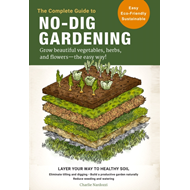 Produktbilde for The Complete Guide to No-Dig Gardening - Grow beautiful vegetables, herbs, and flowers - the easy wa (BOK)