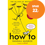 Produktbilde for How To - Absurd Scientific Advice for Common Real-World Problems from Randall Munroe of xkcd (BOK)