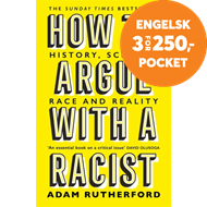Produktbilde for How to Argue With a Racist - History, Science, Race and Reality (BOK)