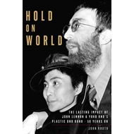 Produktbilde for Hold On World - The Lasting Impact of John Lennon & Yoko Ono's Plastic Ono Band - 50 Years On (BOK)