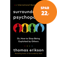 Produktbilde for Surrounded by Psychopaths - or, How to Stop Being Exploited by Others (BOK)