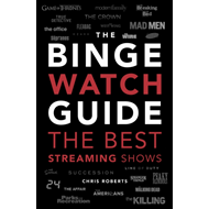Produktbilde for The Binge Watch Guide - The best television and streaming shows reviewed (BOK)