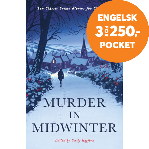 Murder in Midwinter - Ten Classic Crime Stories for Christmas (BOK)