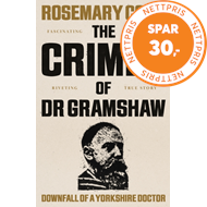 Produktbilde for The Crimes of Dr Gramshaw - Downfall of a Yorkshire Doctor (BOK)