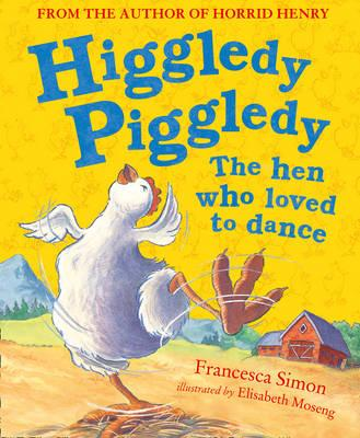 Higgledy Piggledy the Hen Who Loved to Dance (BOK)