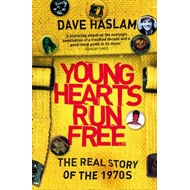 Young Hearts Run Free: The Real Story of the 1970s (BOK)