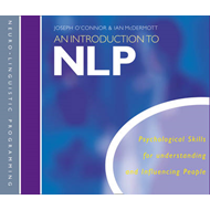 An Introduction to NLP: Psychological Skills for Understanding and Influencing People (LYDBOK)