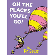Oh, The Places You'll Go! (BOK)