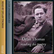 Dylan Thomas Reading His Poetry: Complete & Unabridged (LYDBOK)