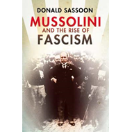 Mussolini and the Rise of Fascism (BOK)