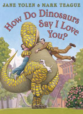How Do Dinosaurs Say I Love You? (BOK)