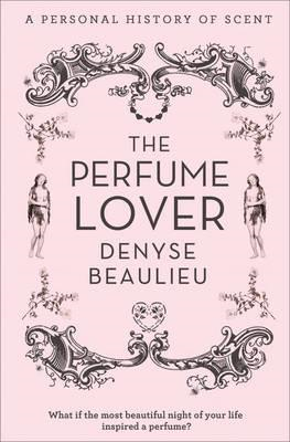 The Perfume Lover: A Personal Story of Scent (BOK)