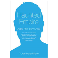 Haunted Empire: Apple After Steve Jobs (BOK)