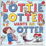 Lottie Potter Wants an Otter (BOK)