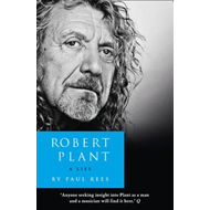 Robert Plant: a Life: The Biography (BOK)