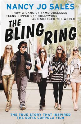 The Bling Ring: How a Gang of Fame-obsessed Teens Ripped Off Hollywood and Shocked the World (BOK)
