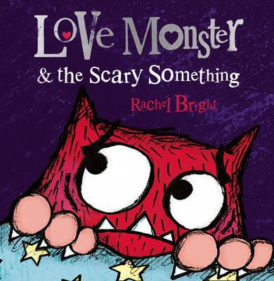 Love Monster and the Scary Something (BOK)