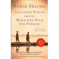 Leadership Wisdom from the Monk Who Sold His Ferrari (BOK)