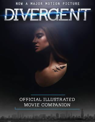 The Divergent Official Illustrated Movie Companion (BOK)