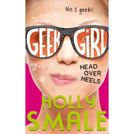 Geek Girl (5): Head Over Heels (BOK)