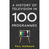 History of Television in 100 Programmes (BOK)