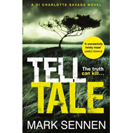 Tell Tale: A DI Charlotte Savage Novel (BOK)