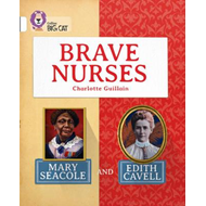 Brave Nurses: Mary Seacole and Edith Cavell (BOK)