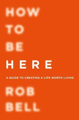 How To Be Here (BOK)