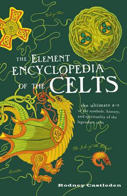 The Element Encyclopedia of the Celts (BOK)