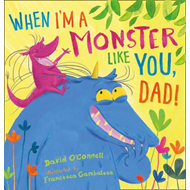 When I'm a Monster Like You, Dad (BOK)